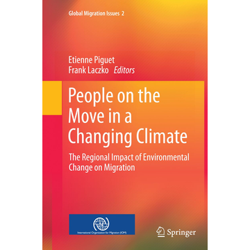 Springer Netherland People on the Move in a Changing Climate - The Regional Impact of Environmental Change on Migration
