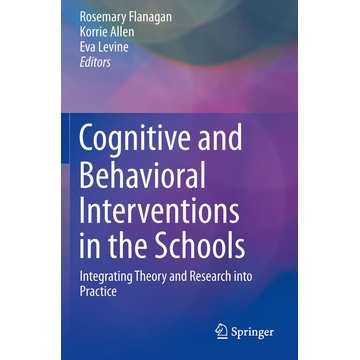 Springer US Cognitive and Behavioral Interventions in the Schools - Integrating Theory and Research into Practice