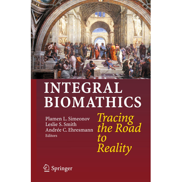 Springer Berlin Integral Biomathics - Tracing the Road to Reality