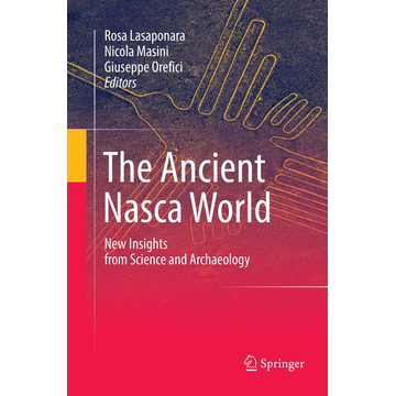 Springer International Publishing The Ancient Nasca World - New Insights from Science and Archaeology