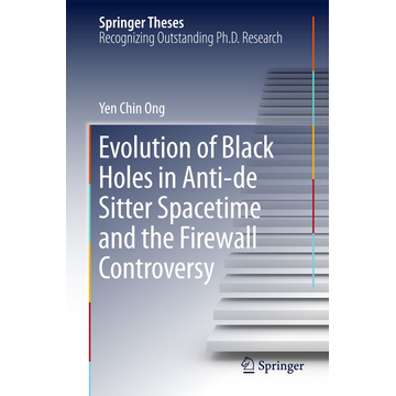 Yen Chin Ong Evolution of Black Holes in Anti-de Sitter Spacetime and the Firewall Controversy