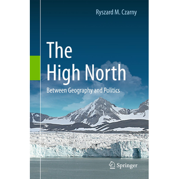 Ryszard M. Czarny The High North - Between Geography and Politics