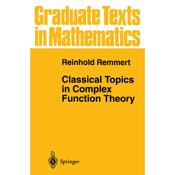Reinhold Remmert Classical Topics in Complex Function Theory