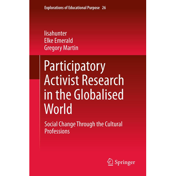 lisahunter Participatory Activist Research in the Globalised World - Social Change Through the Cultural Professions