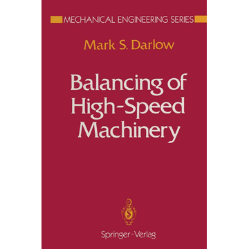 Mark S. Darlow Balancing of High-Speed Machinery