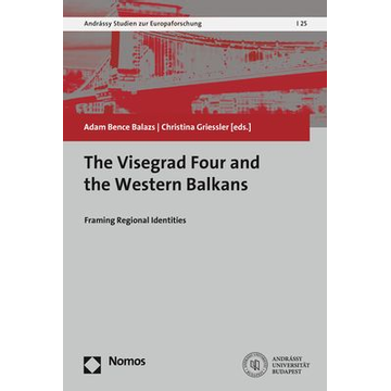 Nomos The Visegrad Four and the Western Balkans - Framing Regional Identities