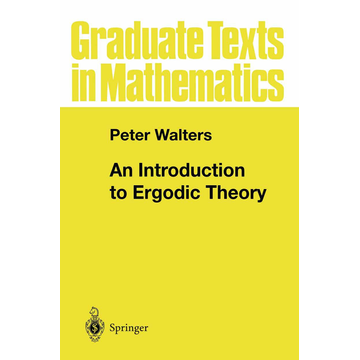 Peter Walters An Introduction to Ergodic Theory