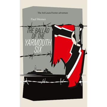 Paul Werner The Ballad of the Yarmouth Six