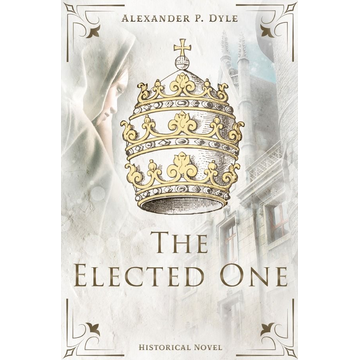 Alexander P. Dyle The Elected One