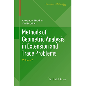 Alexander Brudnyi Methods of Geometric Analysis in Extension and Trace Problems - Volume 2