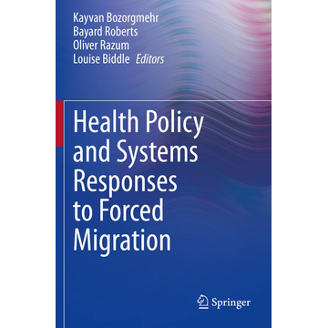 Springer International Publishing Health Policy and Systems Responses to Forced Migration