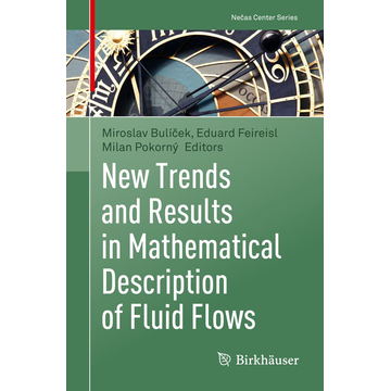 Springer International Publishing New Trends and Results in Mathematical Description of Fluid Flows