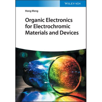 Hong Meng Organic Electronics for Electrochromic Materials and Devices