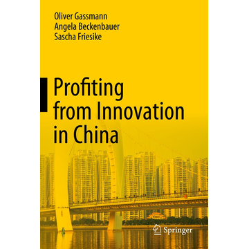 Oliver Gassmann Profiting from Innovation in China