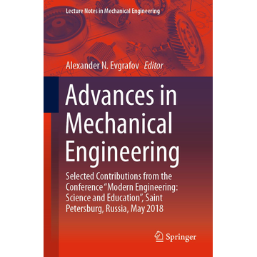 """Springer International Publishing Advances in Mechanical Engineering - Selected Contributions from the Conference """"Modern Engineering: Science and Education"""", Saint Petersburg, Russia, May 2018"""