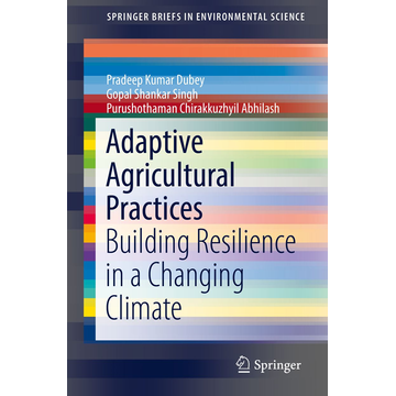 Pradeep Kumar Dubey Adaptive Agricultural Practices - Building Resilience in a Changing Climate