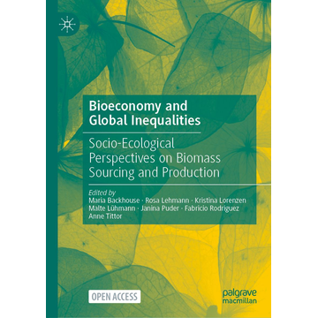 Springer International Publishing Bioeconomy and Global Inequalities - Socio-Ecological Perspectives on Biomass Sourcing and Production