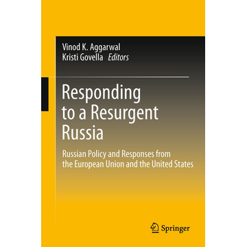Springer US Responding to a Resurgent Russia - Russian Policy and Responses from the European Union and the United States