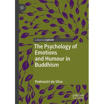 Padmasiri de Silva The Psychology of Emotions and Humour in Buddhism