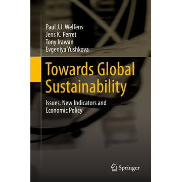 Paul J.J. Welfens Towards Global Sustainability - Issues, New Indicators and Economic Policy