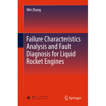 Wei Zhang Failure Characteristics Analysis and Fault Diagnosis for Liquid Rocket Engines