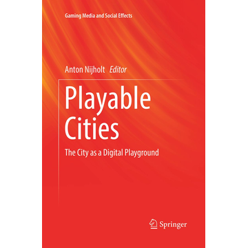Springer Singapore Playable Cities - The City as a Digital Playground