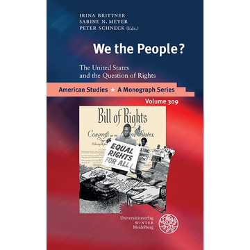 Universitätsverlag Winter GmbH Heidelberg We the People? - The United States and the Question of Rights
