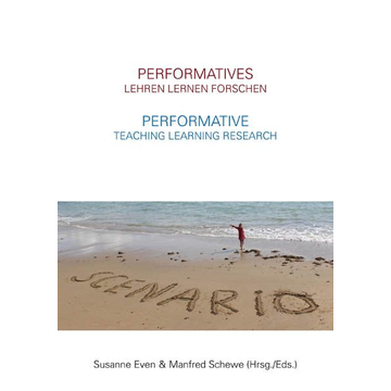Mike Fleming Performatives Lehren Lernen Forschen – Performative Teaching Learning Research