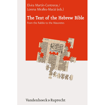 Vandenhoeck & Ruprecht The Text of the Hebrew Bible - From the Rabbis to the Masoretes