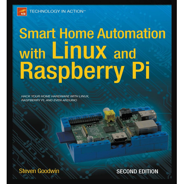 Steven Goodwin Smart Home Automation with Linux and Raspberry Pi