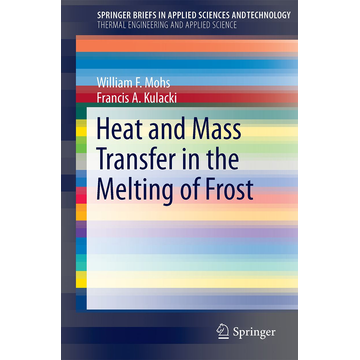 William F. Mohs Heat and Mass Transfer in the Melting of Frost