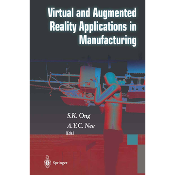 S.K. Ong Virtual and Augmented Reality Applications in Manufacturing
