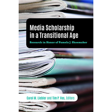 Peter Lang Publishing Inc. New York Media Scholarship in a Transitional Age - Research in Honor of Pamela J. Shoemaker