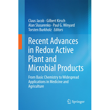 Springer Netherland Recent Advances in Redox Active Plant and Microbial Products - From Basic Chemistry to Widespread Applications in Medicine and Agriculture