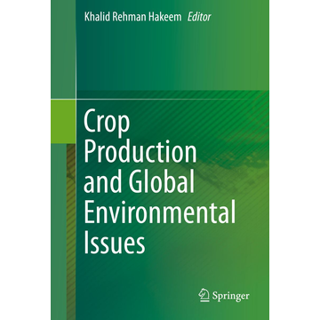Springer International Publishing Crop Production and Global Environmental Issues