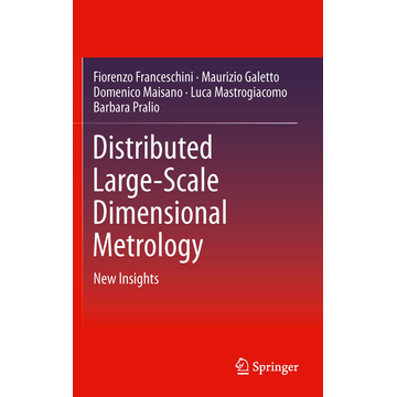 Fiorenzo Franceschini Distributed Large-Scale Dimensional Metrology - New Insights
