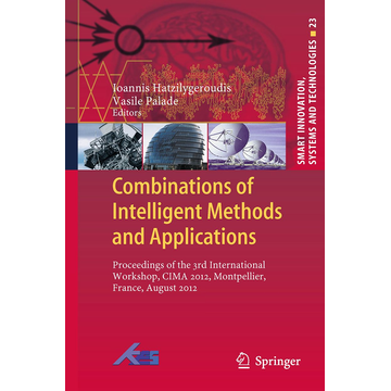 Springer Berlin Combinations of Intelligent Methods and Applications - Proceedings of the 3rd International Workshop, CIMA 2012, Montpellier, France, August 2012
