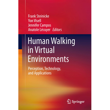 Springer US Human Walking in Virtual Environments - Perception, Technology, and Applications