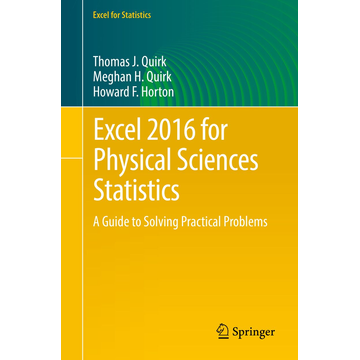 Thomas J. Quirk Excel 2016 for Physical Sciences Statistics - A Guide to Solving Practical Problems