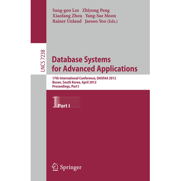 Springer Berlin Database Systems for Advanced Applications - 17th International Conference, DASFAA 2012, Busan, South Korea, April 15-18, 2012, Proceedings, Part I