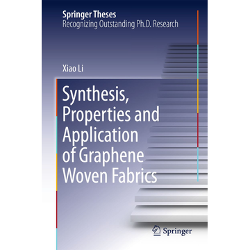 Xiao Li Synthesis, Properties and Application of Graphene Woven Fabrics
