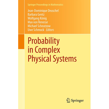 Springer Berlin Probability in Complex Physical Systems - In Honour of Erwin Bolthausen and Jürgen Gärtner