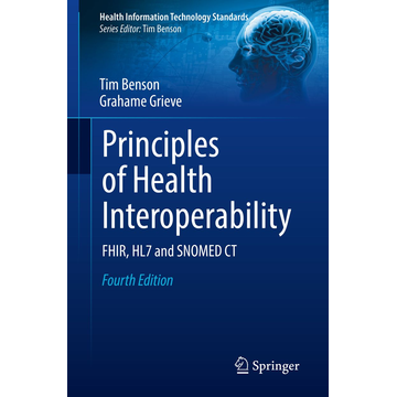 Tim Benson Principles of Health Interoperability - FHIR, HL7 and SNOMED CT