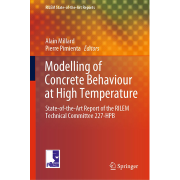 Springer International Publishing Modelling of Concrete Behaviour at High Temperature - State-of-the-Art Report of the RILEM Technical Committee 227-HPB