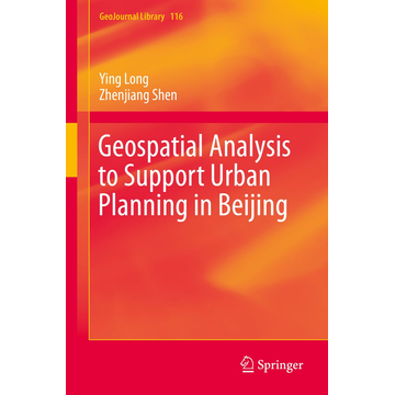 Ying Long Geospatial Analysis to Support Urban Planning in Beijing