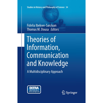 Springer Netherland Theories of Information, Communication and Knowledge - A Multidisciplinary Approach