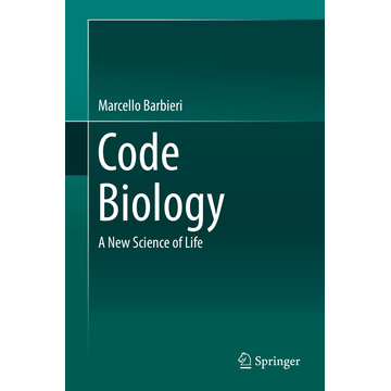 Marcello Barbieri Code Biology - A New Science of Life