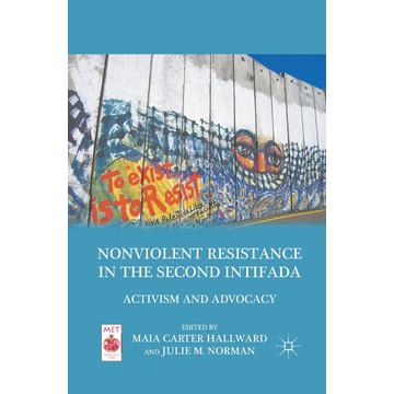 Palgrave Macmillan US Nonviolent Resistance in the Second Intifada - Activism and Advocacy