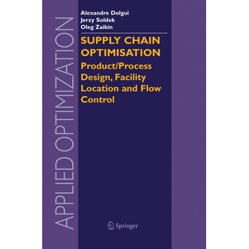 Springer US Supply Chain Optimisation - Product/Process Design, Facility Location and Flow Control