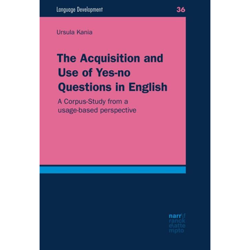 Ursula Kania The Acquisition and Use of Yes-no Questions in English - A Corpus-Study from a usage-based perspective